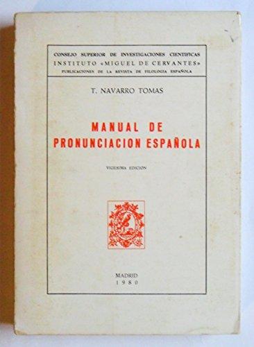 MANUAL DE PRONUNCIACION ESPAÑOLA.: T. NAVARRO TOMAS