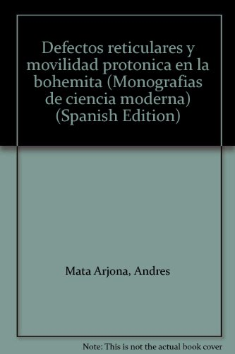 9788400035754: Defectos reticulares y movilidad protonica en la bohemita (Monografias de ciencia moderna)