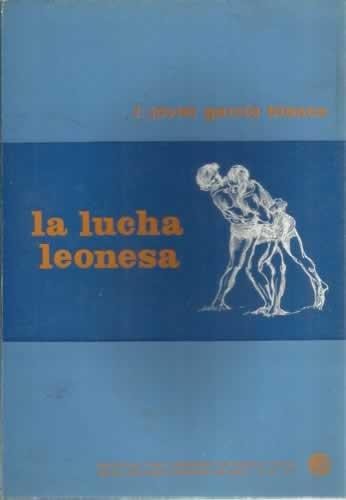 9788400036799: La lucha leonesa, de tradicción folklorica a deporte federado