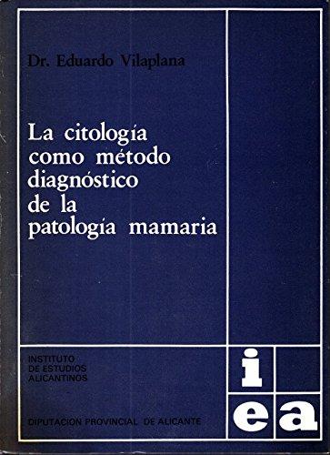 LA CITOLOGIA COMO METODO DIAGNOSTICO DE LA PATOLOGIA MAMARIA - VILAPLANA VILAPLANA, Eduardo