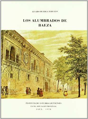 9788400037567: Los alumbrados de Baeza (Spanish Edition)
