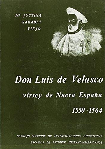 DON LUIS DE VELASCO VIRREY DE NUEVA: SARABIA VIEJO, MARIA