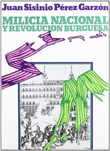 9788400037857: Milicia nacional y revoluci�n burguesa: El prototipo madrile�o (1808-1874)