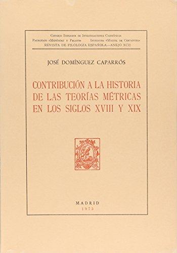 Contribucion a la Historia de las Teorias Metricas en los Siglos XVIII y XIX. Madrid: Consejo ...