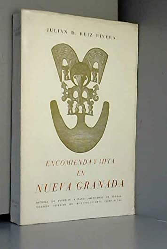 9788400041762: Encomienda y mita en Nueva Granada en el Siglo XVII (Publicaciones de la Escuela de Estudios Hispanoamericanos) (Spanish Edition)