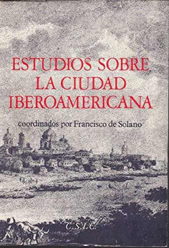 9788400041892: Estudios sobre la ciudad iberoamericana