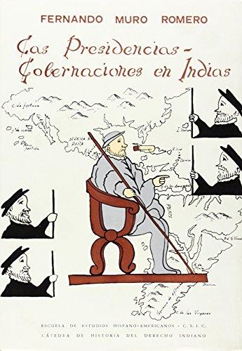 Presidencias - Gobernaciones en Indias (Siglo XVI),: Muro Romero, Fernando: