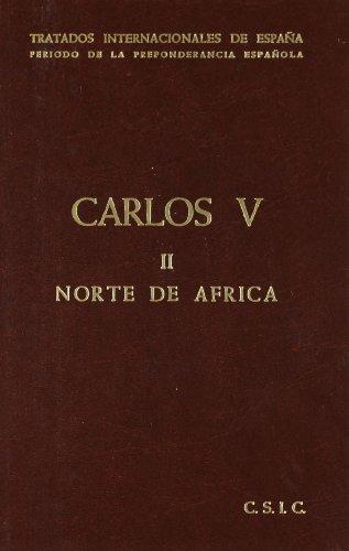 9788400046439: Carlos V. Tomo II. Tratados internacionales de España: España y norte de à frica
