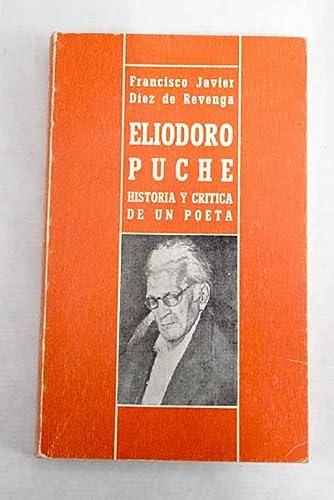 Eliodoro Puche: Historia y critica de un: Francisco Javier Diez