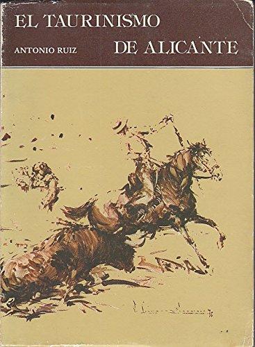 9788400047993: EL TAURINISMO DE ALICANTE (Historia de la plaza de toros)