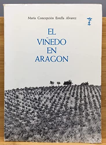9788400049089: El vinedo en Aragon (Tesis doctorales) (Spanish Edition)