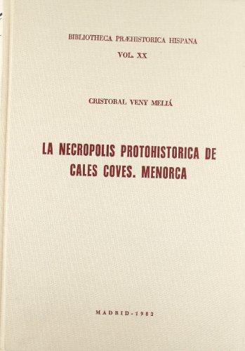 9788400050962: La necrópolis protohistórica de Cales Coves, Menorca (Bibliotheca praehistorica Hispana) (Spanish Edition)