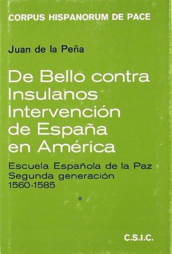 9788400051020: De bello contra insulanos: Intervención de España en América : Escuela Española de la Paz, segunda generación, 1560-1585 : testigos y fuentes (Corpus Hispanorum de pace) (Spanish Edition)