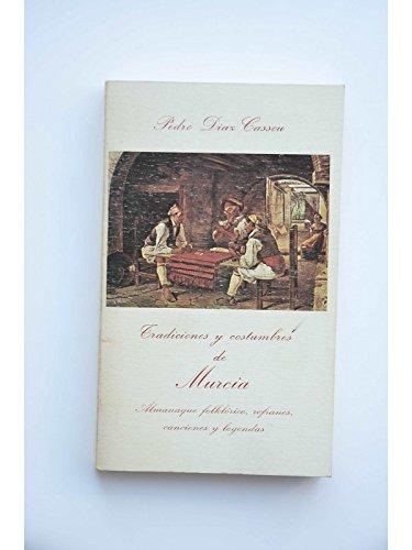 9788400051419: Tradiciones y costumbres de Murcia: Almanaque folklórico, refranes, canciones y leyendas (Biblioteca murciana de bolsillo) (Spanish Edition)