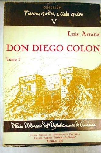 9788400051563: Don Diego Colón, almirante, virrey y gobernador de las Indias (Colección Tierra nueva e cielo nuevo) (Spanish Edition)