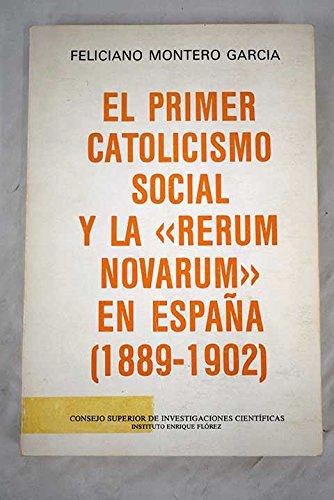 9788400052379: El primer catolicismo social y la Rerum Novarum en España (1889-1902) (Monografías de Historia Eclesiástica)