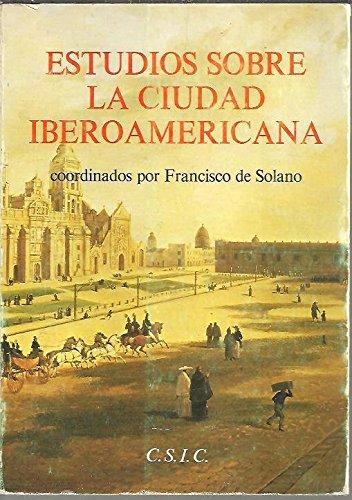 9788400052904: Estudios sobre la ciudad iberoamericana