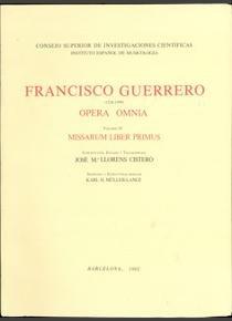Opera Omnia. Tomo IV. Missarum Liber Primus.: Guerrero, Francisco.