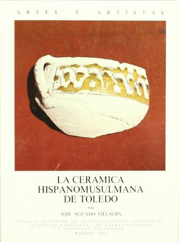 9788400055264: La cerámica hispanomusulmana de Toledo (Artes y artistas) (Spanish Edition)