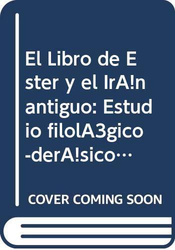 9788400055523: El libro de Ester y el Irán antiguo: Estudio filológico-derásico de vocablos arameoelamitas persas (Bibliotheca Hispana Biblica) (Spanish Edition)