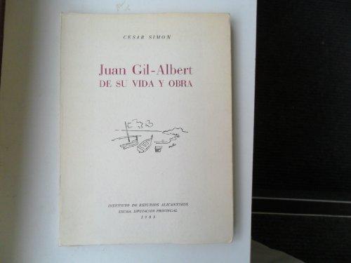 9788400056261: Juan Gil-Albert: De su vida y obra (Publicaciones del Instituto de Estudios Alicantinos. Serie 1)