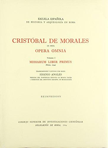 Opera Omnia, Vol. I : Missarum Liber: Morales, Christobal De,