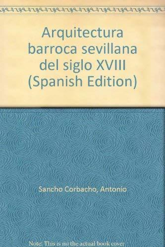 9788400056810: Arquitectura barroca sevillana del siglo XVIII