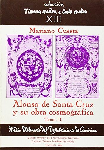 9788400057077: Alonso de Santa Cruz y su obra cosmográfica. Tomo II (Tierra Nueva e Cielo Nuevo) (Spanish Edition)