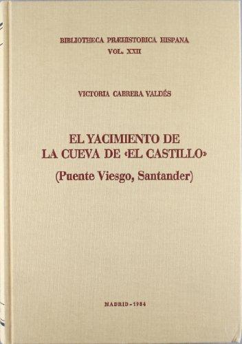 9788400057541: El yacimiento de la cueva de El Castillo (Puente Viesgo, Santander) (Biblioteca Praehistórica Hispana)