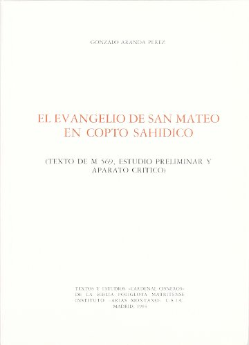 """9788400058593: El Evangelio de San Mateo en copto sahídico: Texto de M 569 : estudio preliminar y aparato crítico (Textos y estudios """"Cardenal Cisneros"""")"""