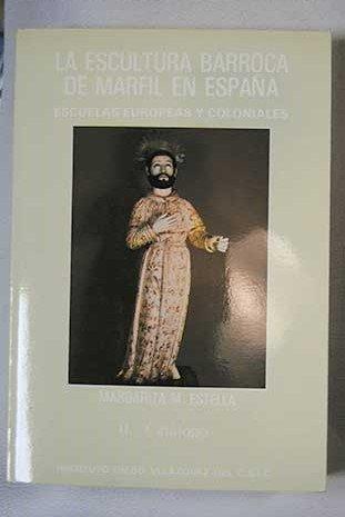 9788400058708: Escultura barroca de marfil en España : escuelas europeas. 2 tomos