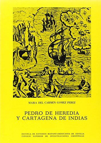 9788400059149: Pedro de Heredia y Cartagena de Indias (Publicaciones de la Escuela de Estudios Hispanoamericanos)