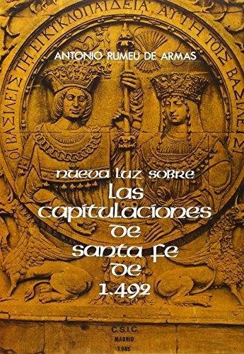 Nueva luz sobre las capitulaciones de Santa Fe de 1492 concertadas entre los Reyes Catolicos y ...