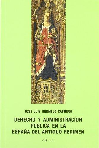 DERECHO Y ADMINISTRACIÓN PÚBLICA EN LA ESPAÑA: BERMEJO CABRERO, JOSÉ