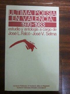9788400060428: Ultima poesía en Valencia: 1970-1983 (Col·lecció politècnica) (Spanish Edition)