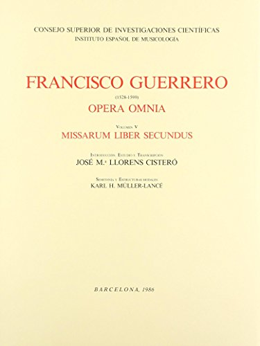 Opera Omnia. Tomo V. Missarum Liber Secundus.: Guerrero, Francisco.