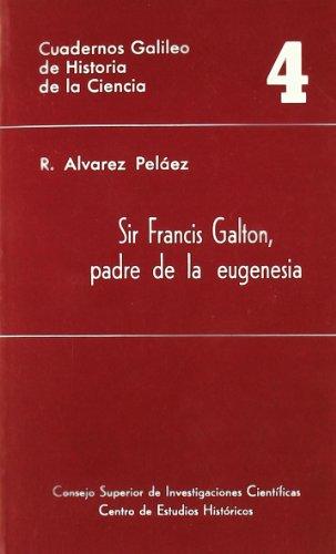 9788400061272: Sir Francis Galton, padre de la eugenesia (Cuadernos Galileo de Historia y Ciencia)