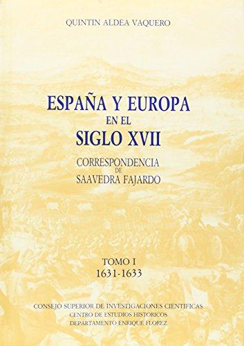9788400063832: España y Europa en el siglo XVII, correspondencia de Saavedra Fajardo. Tomo I. 1631-1633