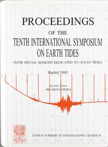 PROCEEDINGS OF THE TENTH INTERNATIONAL SYMPOSIUM ON EARTH TIDES (WITH SPECIAL SESSIONS DEDICATED ...