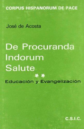 9788400064723: De procuranda indorum salute. Tomo II. Educación y evangelización (Corpus Hispanorum de Pace)