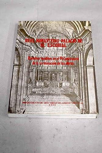 9788400066642: Real Monasterio-Palacio de El Escorial: Estudios inéditos en conmemoración del IV Centenario de la terminación de obras