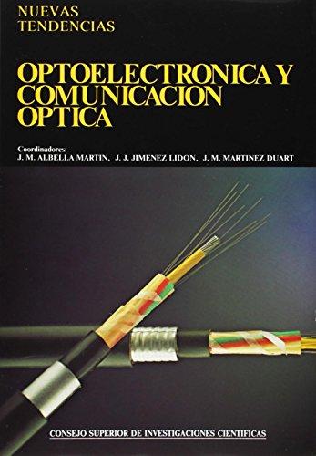 Optoelectrónica y comunicación óptica.: Jose María Albella,