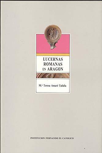 LUCERNAS ROMANAS EN ARAGON: AMARE TAFALLA, M.