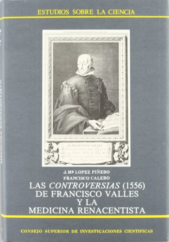9788400068035: Los Temas Polemicos De La Medicina Renacentista: Las Controversias (1556), De Francisco Valles (Estudios sobra la ciencia ;; 1)