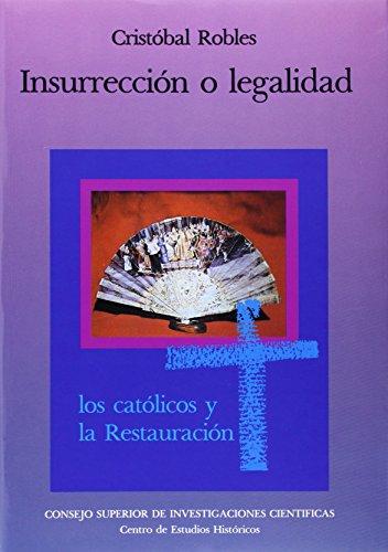 9788400068288: Insurrección o legalidad: Los católicos y la Restauración