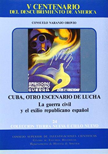 9788400068721: Cuba, otro escenario de lucha: La guerra civil y el exilio republicano español (Colección Tierra nueva e cielo nuevo) (Spanish Edition)