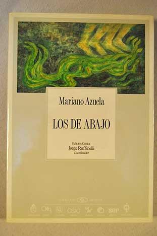 De abajo, Los. Edición Crítica Jorge Ruffinelli.: Azuela, Mariano [México,