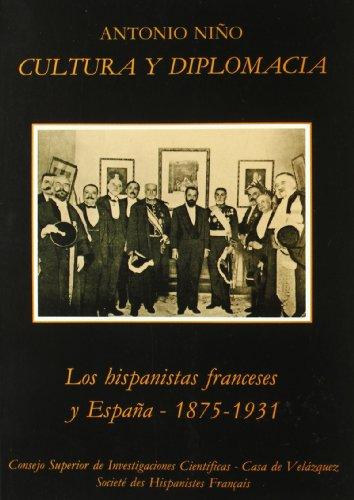 9788400069025: Cultura y diplomacia: Los hispanistas franceses y España (1875-1931)