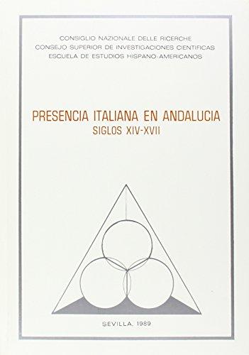 9788400069841: Presencia italiana en Andalucía, siglos XIV-XVII: Actas del III Coloquio Hispano-Italiano, Santa María de la Rábida octubre 1986 (Publicaciones de la Escuela de Estudios Hispanoamericanos)