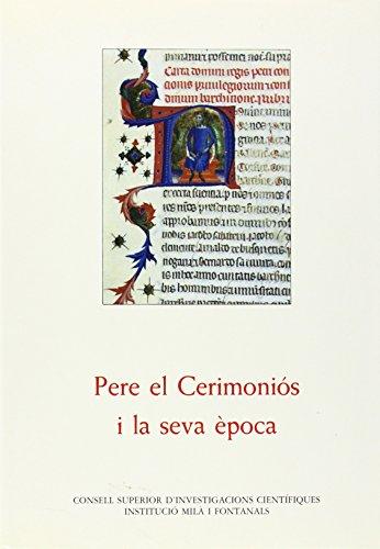 9788400070144: Pere el Ceremoniós i la seva època (Anejos del Anuario de Estudios Medievales)